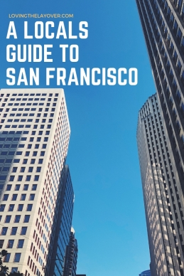 A Locals Guide to San Francisco